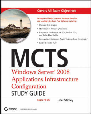 MCTS: Windows Server 2008 Applications Infrastructure Configuration Study Guide: Exam 70-643 (Paperback)