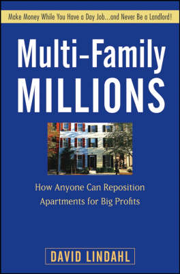 Multi-Family Millions: How Anyone Can Reposition Apartments for Big Profits (Hardback)