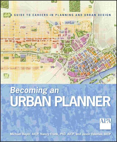 Becoming an Urban Planner: A Guide to Careers in Planning and Urban Design (Paperback)