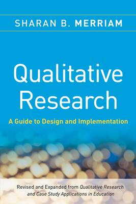 Qualitative Research: A Guide to Design and Implementation (Paperback)