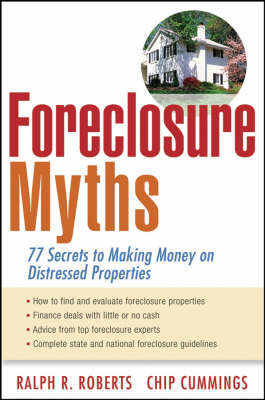Foreclosure Myths: 77 Secrets to Saving Thousands on Distressed Properties! (Paperback)