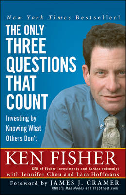 The Only Three Questions That Count: Investing by Knowing What Others Don't (Paperback)