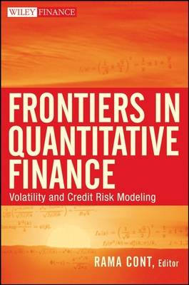 Frontiers in Quantitative Finance: Volatility and Credit Risk Modeling - Wiley Finance Series (Hardback)