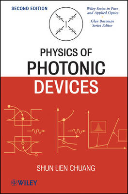 Physics of Photonic Devices - Wiley Series in Pure and Applied Optics (Hardback)