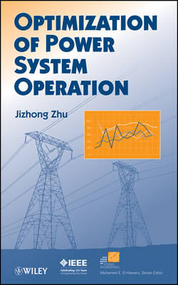 Optimization of Power System Operation - IEEE Press Series on Power Engineering (Hardback)