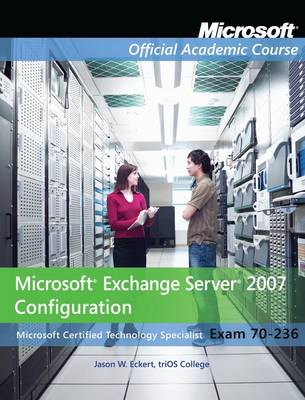 70-236 Microsoft Exchange Server 2007 Configuration (Paperback)