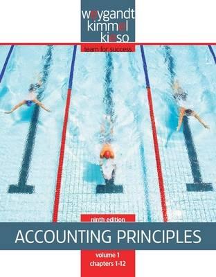 Accounting Principles: Accounting Principles, Volume 1 Chapters 1-12 v. 1 - Accounting Principles 01 (Paperback)
