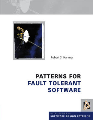 Patterns for Fault Tolerant Software - Wiley Software Patterns Series (Hardback)