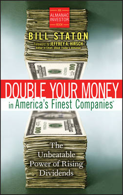 Double Your Money in America's Finest Companies: The Unbeatable Power of Rising Dividends - Almanac Investor Series (Hardback)