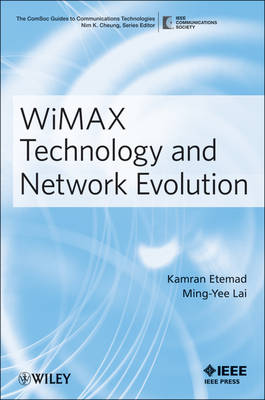 WiMAX Technology and Network Evolution - The ComSoc Guides to Communications Technologies (Paperback)