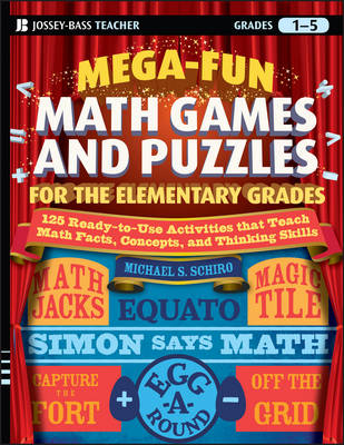 Mega-Fun Math Games and Puzzles for the Elementary Grades: Over 125 Activities that Teach Math Facts, Concepts, and Thinking Skills (Paperback)
