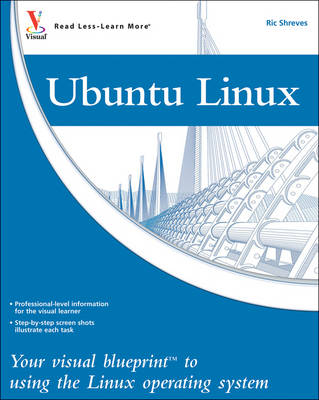 Ubuntu Linux: Your Visual Blueprint to Using the Linux Operating System (Paperback)
