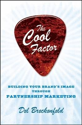 The Cool Factor: Building Your Brand's Image Through Partnership Marketing (Hardback)