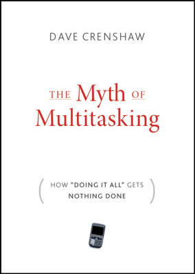 """The Myth of Multitasking: How """"Doing It All"""" Gets Nothing Done (Hardback)"""