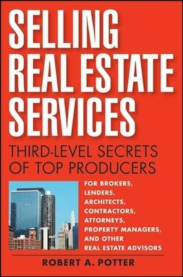 Selling Real Estate Services: Third-level Secrets of Top Producers (Hardback)