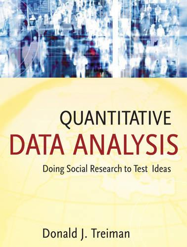 Quantitative Data Analysis: Doing Social Research to Test Ideas - Research Methods for the Social Sciences (Paperback)