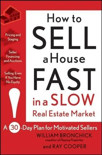 How to Sell a House Fast in a Slow Real Estate Market: A 30-Day Plan for Motivated Sellers (Paperback)