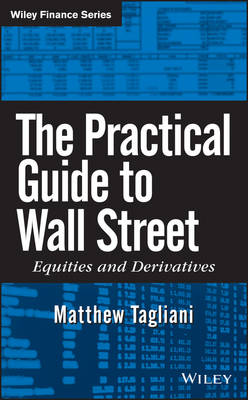 The Practical Guide to Wall Street: Equities and Derivatives - Wiley Finance (Hardback)