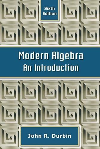 Modern Algebra: An Introduction (Hardback)