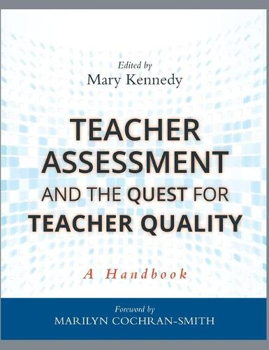 Teacher Assessment and the Quest for Teacher Quality: A Handbook (Hardback)