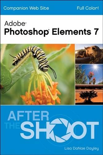Photoshop Elements 7: After the Shoot (Paperback)
