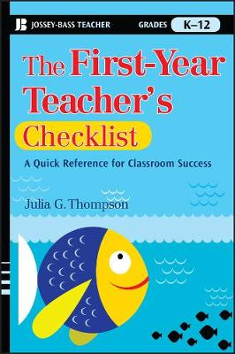 The First-Year Teacher's Checklist: A Quick Reference for Classroom Success - J-B Ed: Checklist (Paperback)