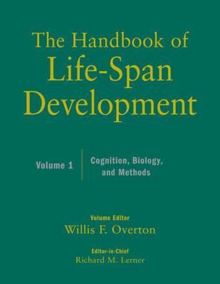 The The Handbook of Life-Span Development: The Handbook of Life-Span Development, Volume 1 Cognition, Biology, and Methods v. 1 (Hardback)