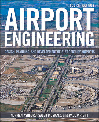 Airport Engineering: Planning, Design, and Development of 21st Century Airports (Hardback)