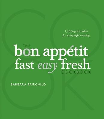 The Bon Appetit Cookbook: Fast Easy Fresh (Hardback)
