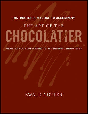 The Art of the Chocolatier: from Classic Confections to Sensational Showpieces Instructor's Manual (Paperback)