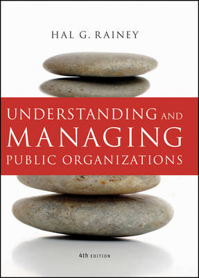 Understanding and Managing Public Organizations - Essential Texts for Nonprofit and Public Leadership and Management (Hardback)