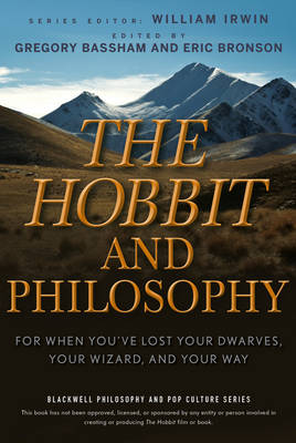The Hobbit and Philosophy: For When You've Lost Your Dwarves, Your Wizard, and Your Way - The Blackwell Philosophy and Pop Culture Series (Paperback)