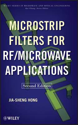 Microstrip Filters for RF / Microwave Applications - Wiley Series in Microwave and Optical Engineering (Hardback)