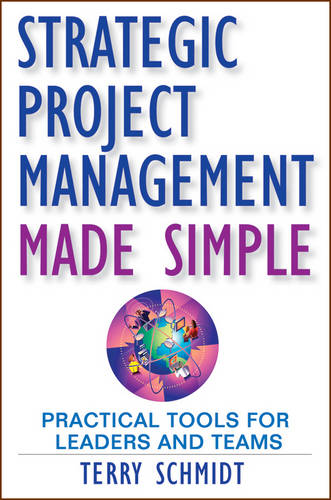 Strategic Project Management Made Simple: Practical Tools for Leaders and Teams (Hardback)