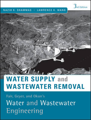 Fair, Geyer, and Okun's, Water and Wastewater Engineering: Water Supply and Wastewater Removal (Hardback)
