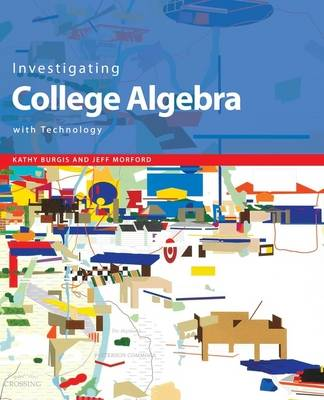 Investigating College Algebra with Technology (Hardback)