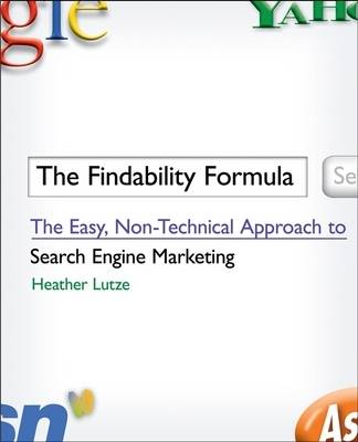 The Findability Formula: The Easy, Non-Technical Approach to Search Engine Marketing (Paperback)
