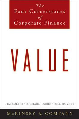 Value: The Four Cornerstones of Corporate Finance (Hardback)