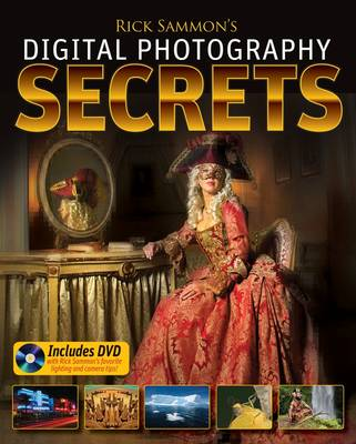 Rick Sammon's Digital Photography Secrets (Paperback)