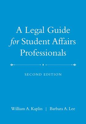 A Legal Guide for Student Affairs Professionals (Hardback)
