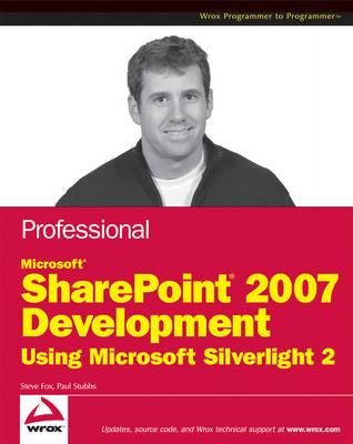 Professional Microsoft SharePoint 2007 Development Using Microsoft Silverlight 2 (Paperback)