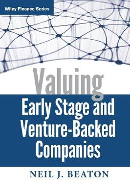 Valuing Early Stage and Venture Backed Companies - Wiley Finance (Hardback)