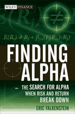 Finding Alpha: The Search for Alpha When Risk and Return Break Down - Wiley Finance Series (Hardback)