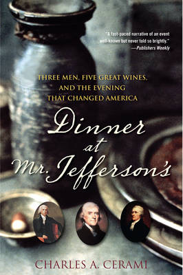 Dinner at Mr.Jefferson's: Three Men, Five Great Wines, and the Evening That Changed America (Paperback)