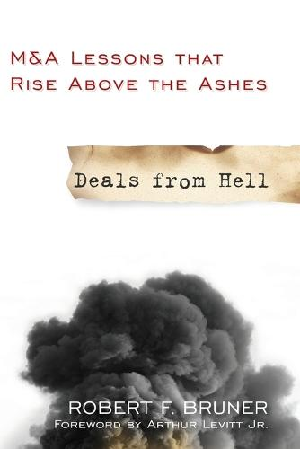 Deals from Hell: M&A Lessons that Rise Above the Ashes (Paperback)