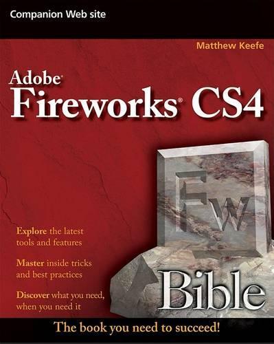 Adobe Fireworks CS4 Bible - Bible (Paperback)