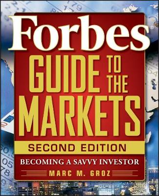 Forbes Guide to the Markets: Becoming a Savvy Investor (Paperback)
