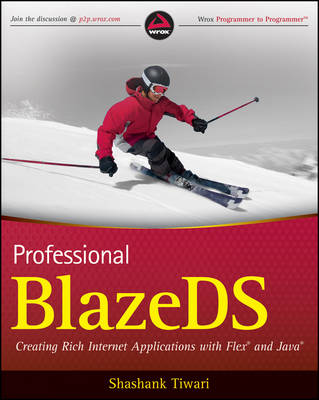 Professional BlazeDS: Creating Rich Internet Applications with Flex and Java (Paperback)