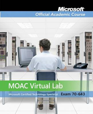 70-643: Windows Server 2008 Applications Infrastructure Configuration Textbook with Student CD Lab Manual Trial CD and MLO Set - Microsoft Official Academic Course Series (Paperback)