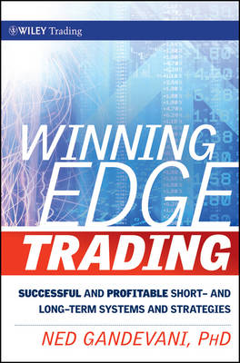 Winning Edge Trading: Successful and Profitable Short- and Long-Term Systems and Strategies - Wiley Trading (Hardback)